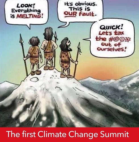 first climate summit melting our fault quick lets tax the shit out of ourselves