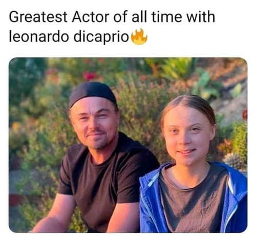 greta thurnberg greatest actor of all time with leonardo dicaprio