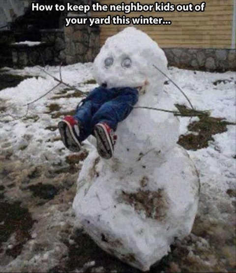 how to keep neighborhood kids away winger snowman eating kid