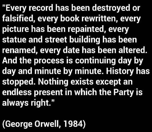quote 1984 george orwell every record has been falsified or destroyed nothing exists except to benefit the party