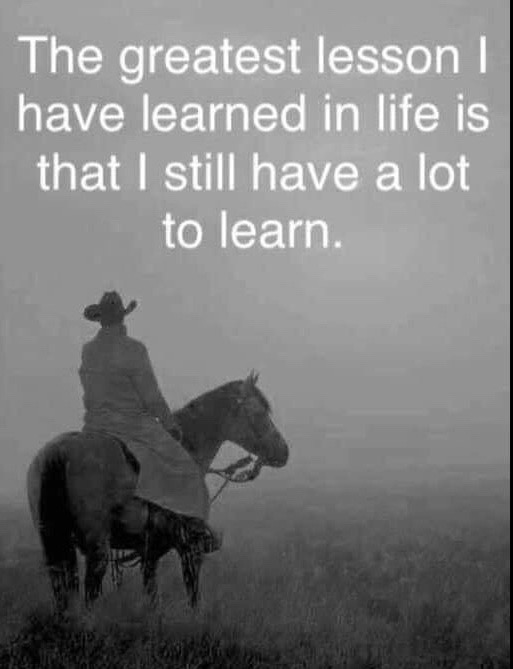 quote greatest lesson ive learned still have lot to learn