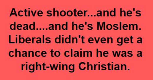 active shooter dead muslim media didnt even get chance to say right wing christian