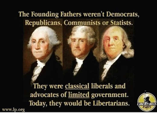 george washington franklin jefferson classical liberals nowadays libertarians