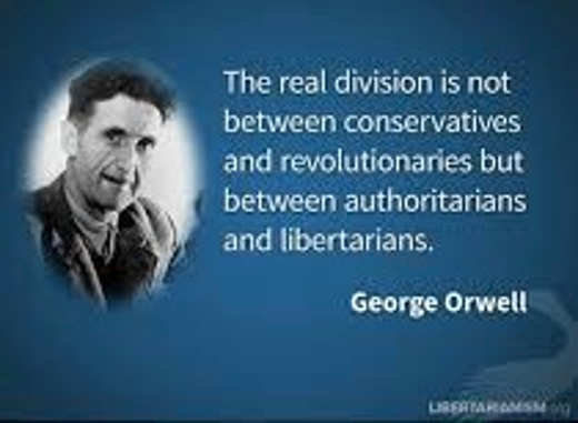 quote george orwell real division between authoritarians and libertarians