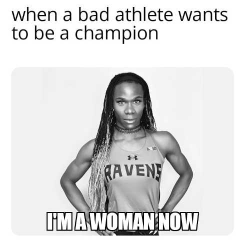 when bad athlete wants to be a champion im a woman now