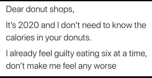 dear donut shop dont need calories in 2020 guilty eating 6