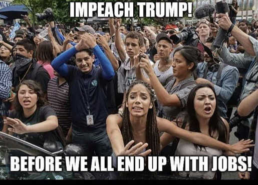 impeach trump or we all end up with jobs