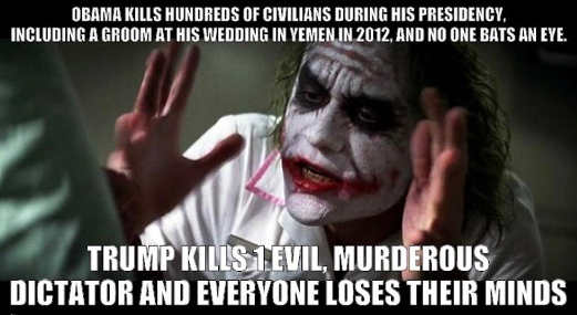 obama bombs things for years trump kills one terrorist everyone loses their minds joker