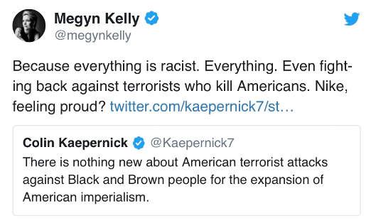 tweet megyn kelly colin kaepernick because everything is racist