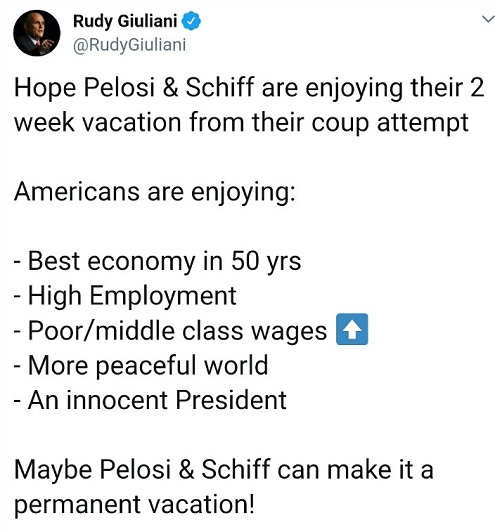 tweet rudy giuliani americans best economy 50 years peaceful world pelosi schiff coup