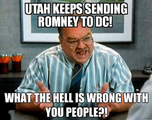 utah keeps sending romney to dc what the hell is wrong with you people