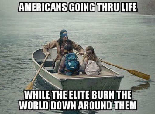 americans going through life while elite burn world down birdbox blindfold
