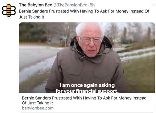 babylon bee bernie sanders frustrated ask people for money