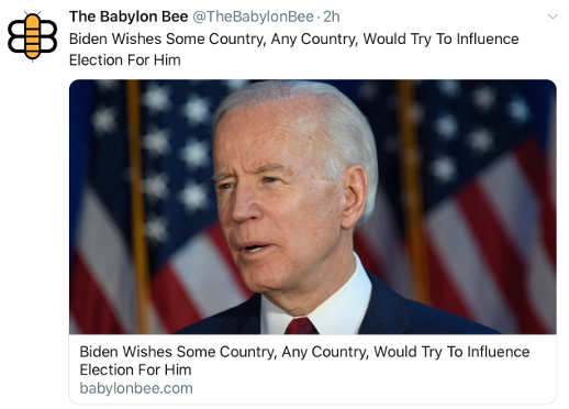 babylon bee joe biden wishes any foreign government influence election for him