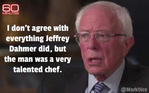 bernie sanders dont agree with everything jeffrey dahmer did but was a talented chef