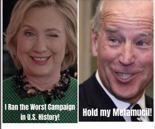 hillary ran worst campaign in history joe biden hold my metamucil