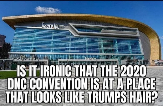 is it ironic 2020 dnc convention location looks like trumps hair