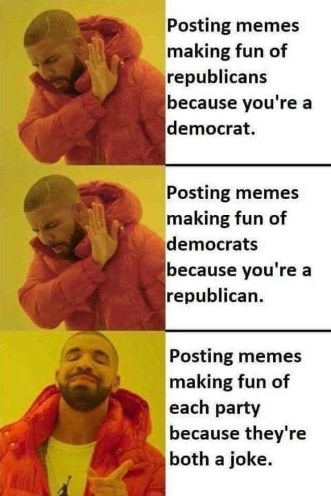 posting memes that make fun of both republicans democrats because they're both jokes