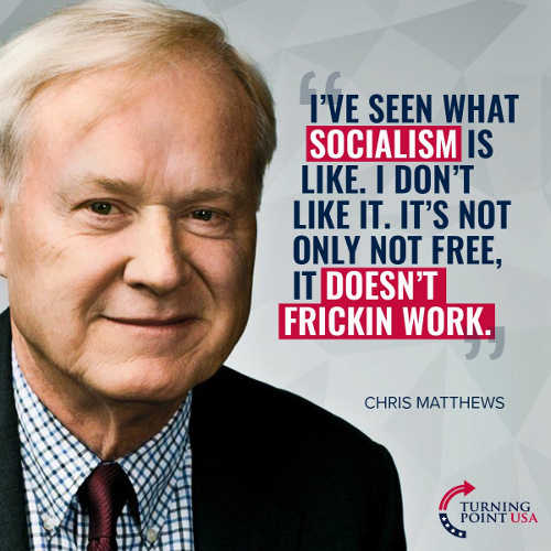 quote chris mathews ive seen what socialism is like doesnt work