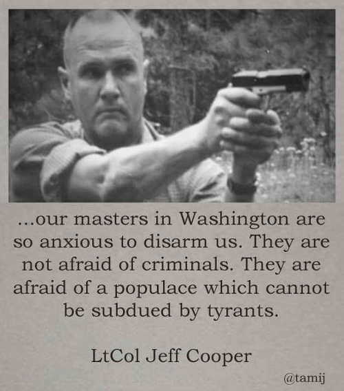 quote jeff cooper masters in washington anxious to disarm us