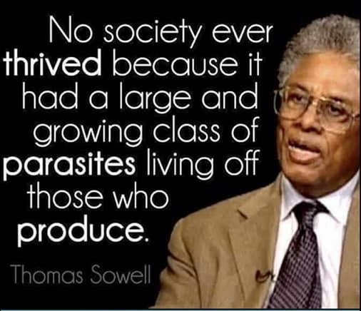 quote sowell no society has thrived because growing class of parasites living off producers