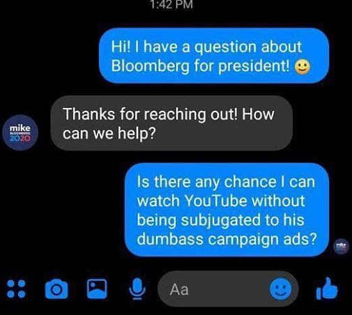 texts bloomberg can i watch youtube with watching your dumbass campaign ads