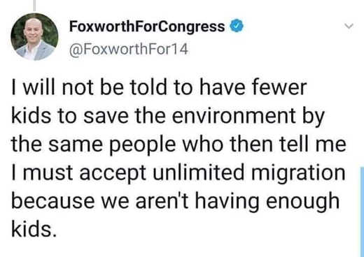 tweet foxworth wont have fewer kids protect environment same people immigration not enough kids