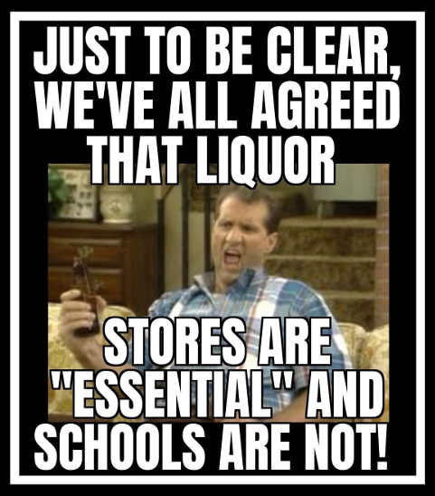 al bundy just to be clear all agreed liquor stores essential schools are not