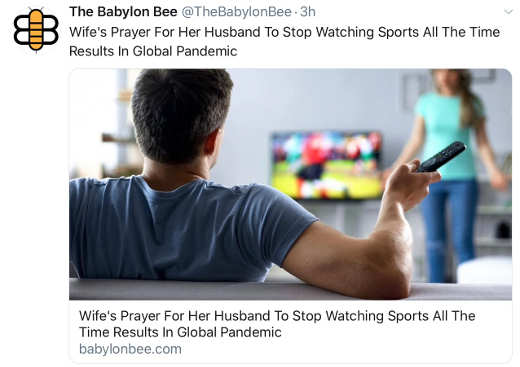 babylon bee wifes prayers to stop husband sports watching causes corovavirus