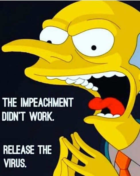 burns simpsons impeachment didnt work release the virus
