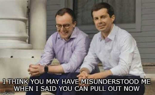 buttigieg think you may have misunderstood when i said you can pull out now