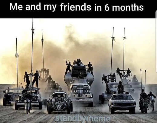 me and my friends in 6 months road warrior
