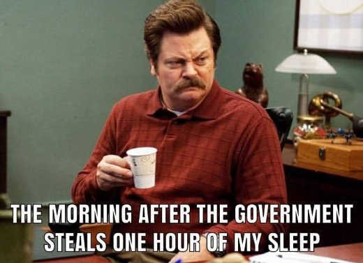 morning after government steals one hour of my sleep ron swanson
