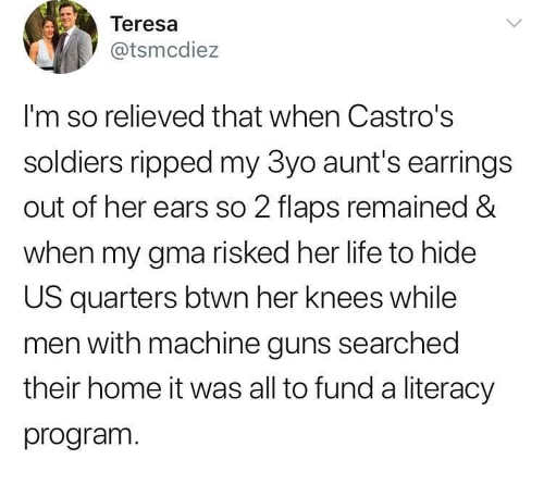 tweet teresa so relieve when castro ripped 3 year olds ears he had good literacy program