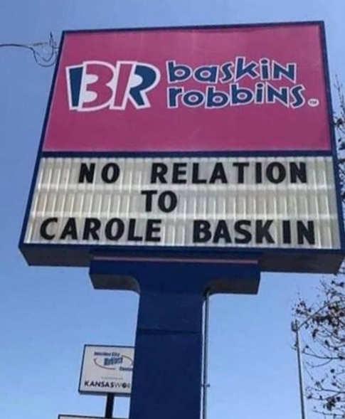 baskin robbins no relation to carole baskin sign