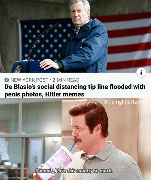 de blasio social distancing tip line penis photos hitler memes ron swanson dammit love this country so much
