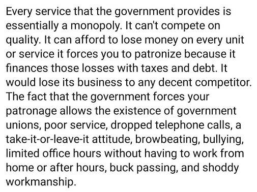 every government service monopoly can lose money forced patronage poor service take it or leave it