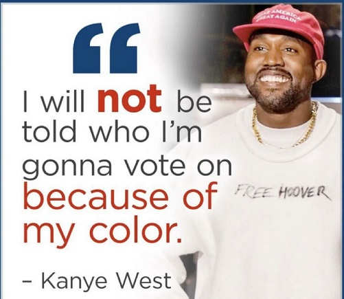 quote kanye west will not be told who gonna vote for because of my color