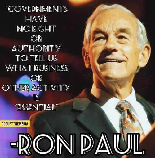 quote ron paul governments have no right or authority to tell what business or activity is essential