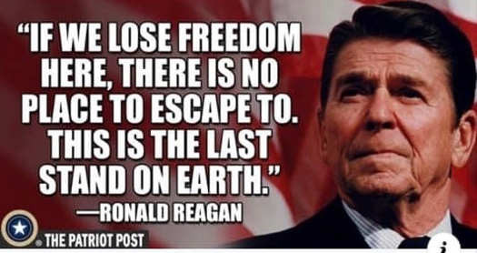 quote ronald reagan if lose freedom here no place to escape on earth
