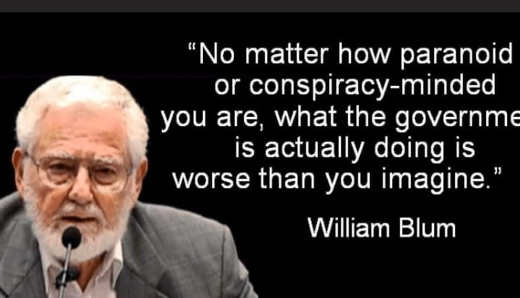 quote william blum no matter how paranoid conspiracy minded what government doing worse than imagine