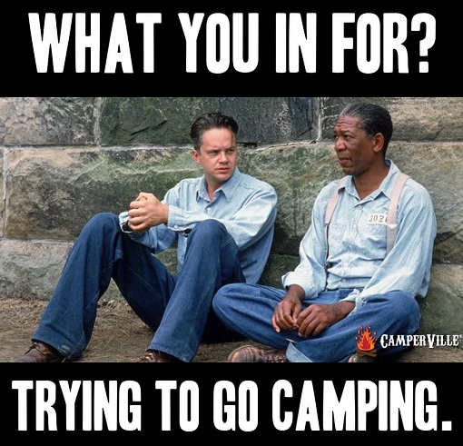shawshank redeption what you in for trying to go camping
