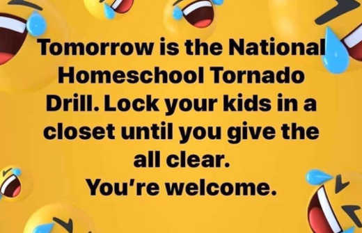 tomorrow home school tornado drill lock kids in closet until all clear