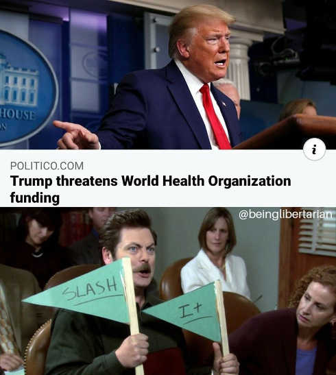trump threatens world health organization funding ron swanson cheer slash it