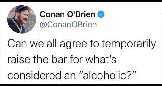 tweet conan obrien can we all agree temporarily for whats considered alcoholic