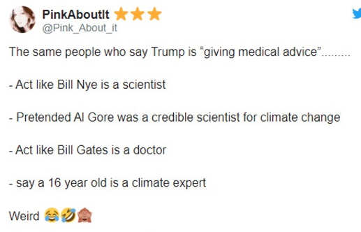 tweet same people trump medical advice say bill bye scientist gore and 16 year old girl climate bill gates doctor