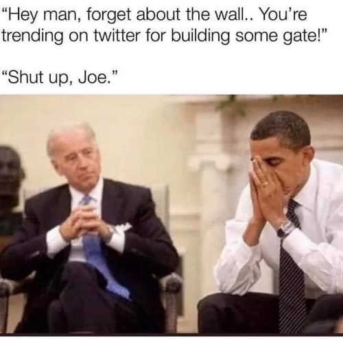 joe biden to obama dont worry about wall trending for some gate twitter