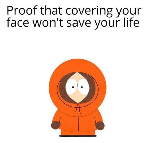 kenny south park proof that covering your face wont save your life
