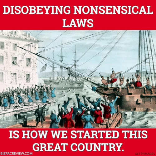message tea party protests revolution disobeying nonsensical laws how we started this great country