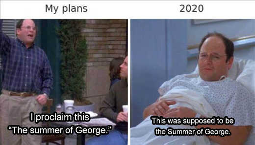 my plans 2020 summer of george costanza